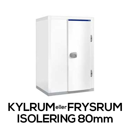 Kylrum / Frysrum (Isolering 80mm)